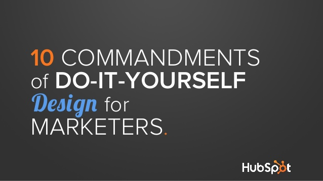10_Commandments_of_Do-It-Yourself_Design_for_Marketers