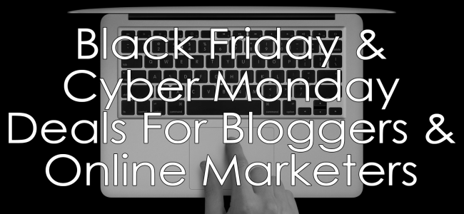 Black-Friday-Cyber-Monday-Deals-For-Bloggers-Online-Marketers