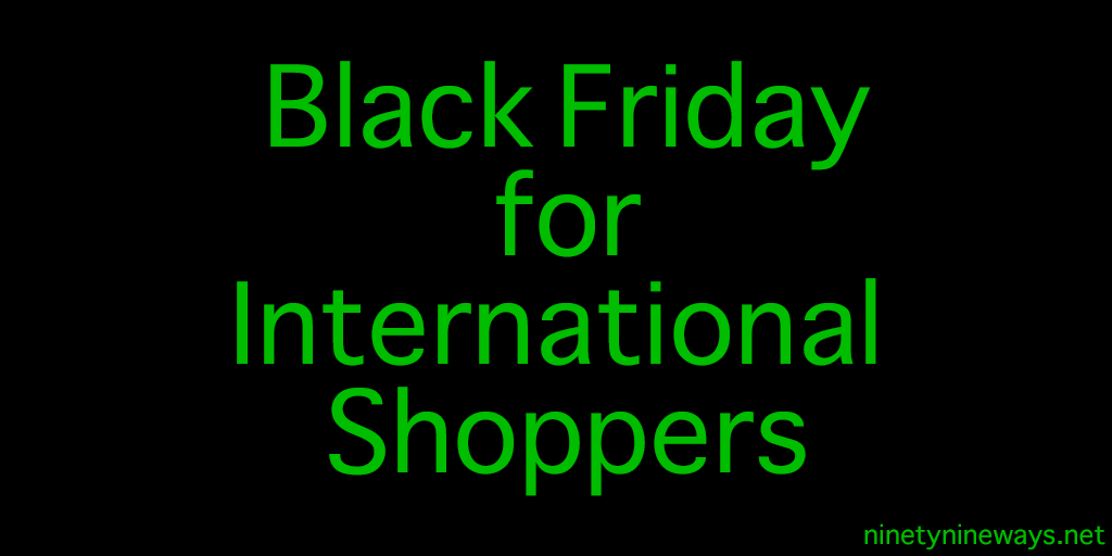 How international shoppers can take advantage of Black Friday
