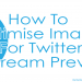 How-To-Optimise-Images-For-Twitter-In-Stream-Preview
